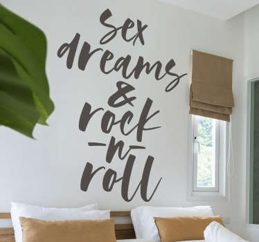 Sex dreams and rock and roll text wall sticker in your bedroom or living room. This design is of music text and you will love it.Easy to apply design.