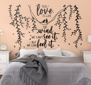 A decorative ornamental tree sticker with motivational love text of our love is like a wind. This design is easy to apply and you can chose the size.