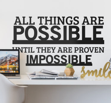 Adecorative motivational quote wall decal that says ''all things are possible. You can chose the size and colour you prefer. Easy to apply design.