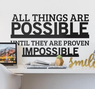 Een decoratief motiverend muurzelfklevende sticker  citaat  met de tekst ''alles is mogelijk''.  U kunt de gewenste maat en kleur kiezen. Eenvoudig aan te brengen ontwerp.