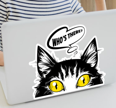 A laptop vinyl sticker design of a cat in it funky look and a text that says'' who's there. This design will make your laptop look nice with with fun.
