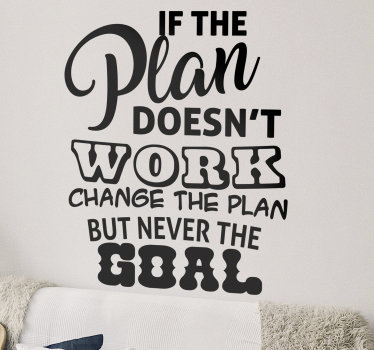 Never change the goal motivational sticker