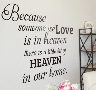A home wall text decal that contains a memorial message for  loved one. This design is decorative and memorable. You can chose the size you want.