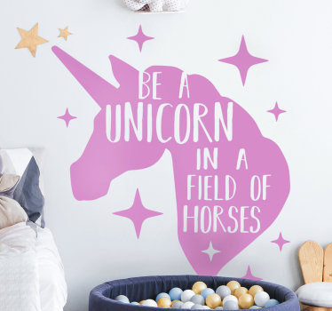 Easy to apply adhesive wall decal design of a unicorn with the text '' be a unicorn in the field of horse. You can have the design in any colour.