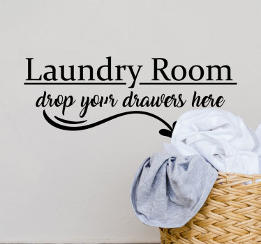 Easy to apply decorative home wall text decal for laundry room with the text ''Drop Your Drawers Here'' you can have the design in any colour .