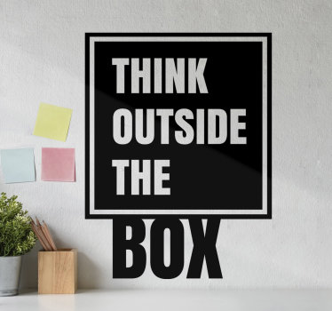 Easy to apply wall text decal of 'think outside the box' on a squared shape with the word box outside the shape.You can chose the design in any colour