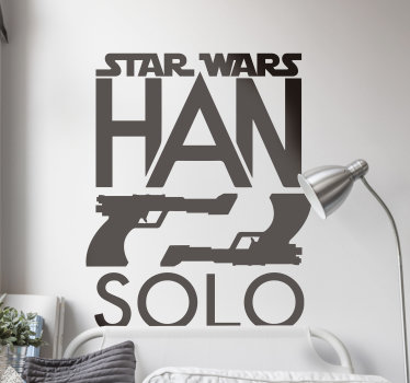 Easy to apply decorative wall sticker from the movie star wars, on the design are two guns pointing to each other and the name Han solo.