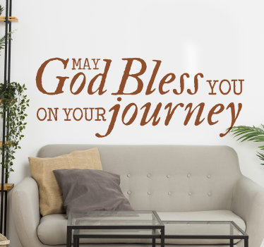 Home wall decal with text for spiritual motivation, This design contains the text ''God bless you on your journey. You can have it in any colour.