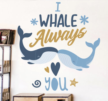 Easy to apply decorative and illustrative home wall decal design of two whales reaching for each other with the mouth with a text '' i whale love you'