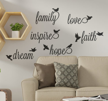 Decorative home wall decal with text that motivates about family, hope, dreams, faith and more. On each text is a bird and you can chose the colour .