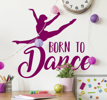 Easy to apply decorative wall sticker of a dancing baler girl with the text ... born to dace. The design is available in different colour and sizes.