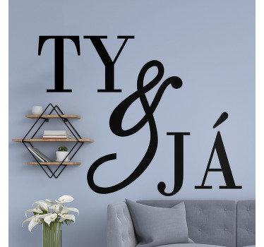 """Dekorativní textová samolepka na zeď navržená s pěkně stylizovaným textem """"vy a já"""" pro zkrášlení a rovný prostor a je k dispozici v různých mono barvách."""