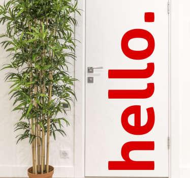 Vinilo para puerta con un texto de saludo para decorar cualquier espacio de la puerta en el hogar y la oficina. Envío a domicilio