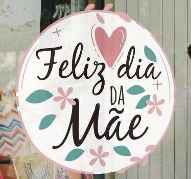 """Autocolante para montras de acontecimentos feito para o Dia da Mãe. Um design em círculo com o texo """"Feliz dia da Mãe"""" decorado com flores e corações."""