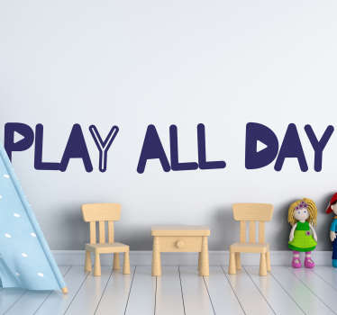 Kids text home wall sticker with the content '' play all day''. You can buy it in any colour and size of choice. Easy to apply.