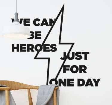 """Vinilo para pared de letra de canción """"podemos ser héroes tan sólo un día""""  para decorar el hogar y crear ritmo musical ¡Envío a domicilio!"""