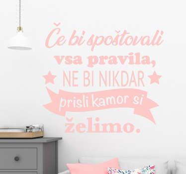 Nalepka domače stene zasnovana z znanim besedilom citata o spoštovanju. Na voljo je v različnih barvnih in velikostnih možnostih. Enostaven za uporabo.