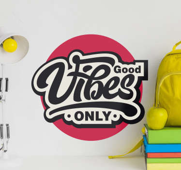 Decorative motivational text wall sticker designed on a colorful background with the text ''good vibes only''. Easy to apply.
