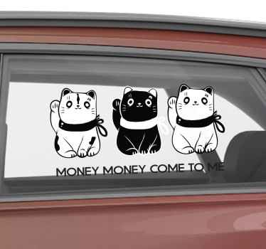Money Money come to me text car sticker. It is featured with cats and we have it in any required size to decorate your car space.