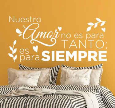"""Vinilo frase pared """"nuestro amor no es tanto, es para siempre"""" para decorar tu dormitorio y reforzar lazos. Alta calidad ¡Envío a domicilio!"""