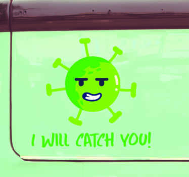 """Pegatina advertencia coronavirus para coche con la imagen del virus y la frase """"te atraparé"""" perfecta para crear conciencia ¡Envío a domicilio!"""
