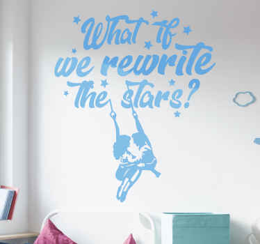 Hollywood theme wall decal designed with text quote '' what if we rewrite the stars'. This product is available in different colours and size options.
