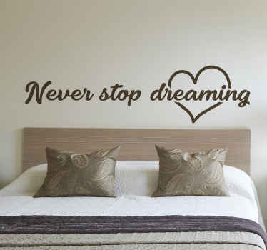 Home wall sticker decoration with simple text design that says '' You don't stop dreaming''. A lovely motivation text for any space of choice.