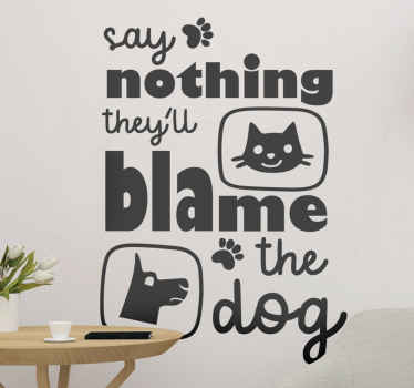 Buy our original home wall sticker designed with  funny text with dog, cat and foot prints. It is available in different colour options.