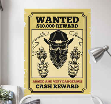 A decorative cowboy wall sticker designed with text notice and cash reward price to find a wanted bandit, it also host the image of a bandit.