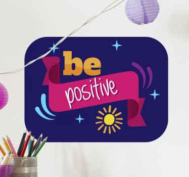produtode vinis decorativos com texto motivacional autoadesivo feito em um fundo colorido e elegante com o texto '' seja positivo ''.