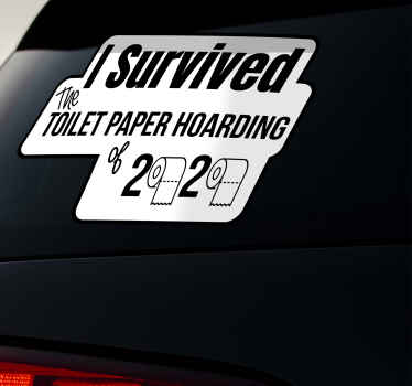 Funny text car sticker design for vehicles, it is featured with an inscription that says ''I survived the toilet paper hoarding''.