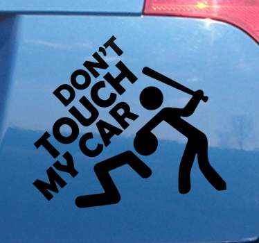 Don't touch my car sign sticker design. The design has an iconic image of a person holding another person down with a stick with text inscription.