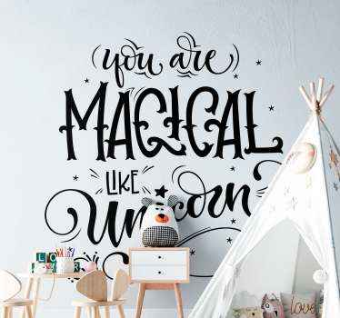 A decorative fairy tale text sticker for children bedroom. It is designed with a stylist text font and it content says ''You are magical like unicorn.