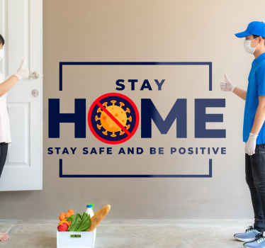 Decorative Covid 19 sign banner decal designed on a frame background with the text that says '' Stay at home, stay safe and be positive''.