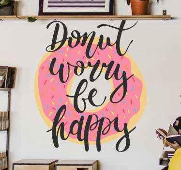 それにテキストの碑文と装飾的なドーナツフードステッカーデザイン。それはテキストが言う」ドーナツ心配は幸せになります。適用が簡単で高品質です。