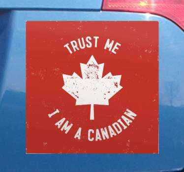 Decorative flag decal for vehicle and bikes. The design is a red squared background with the text ''Trust me i am Canadian''.