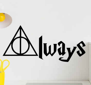 Always Harry Potter movie quote wall sticker.  This design is for lovers of harry porters movies who want to keep a symbolic representation of it.