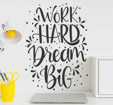 Work hard dream  motivational wall sticker.  An important inspiring goal driven text to keep you motivation with to success.Easy to apply and adhesive.