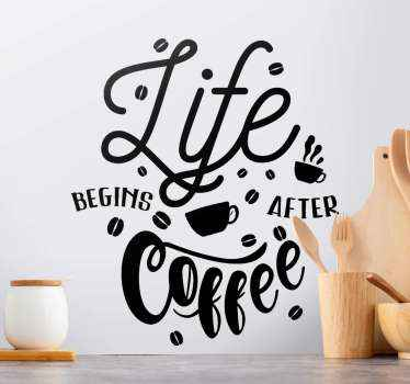 Stunning kitchen wall sticker design features the text 'Life begins after Coffee' in a stunning font surrounded by coffee beans and cups of coffee.