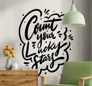Beautiful text vinyl decal with fine text design and special characters in style. The design host the inscription ''Count your lucky stars''.