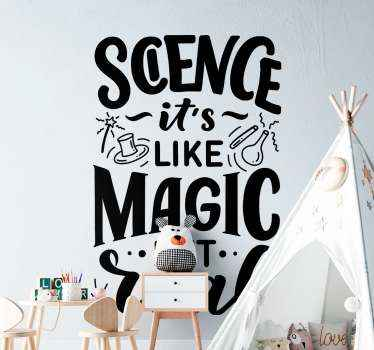 A decorative science illustration sticker for children. The design contains the text ''Science is like magic'', along side other  illustrative features