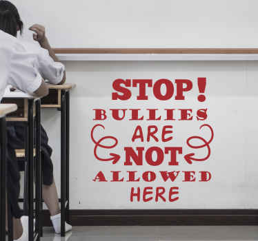 Keep bullies away from your space with our decorative text phrase sticker. The sentence on the design reads ''Bullies are not allowed here'.