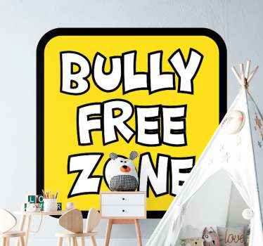 Illustrative text decal for children. The design is created on a yellow square background with the text that says ''Bully free zone''.