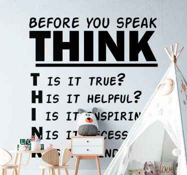 ''Think before you speak'' text quote decal design that illustrate the meaning of the word 'Think', describing the meaning for each letter.