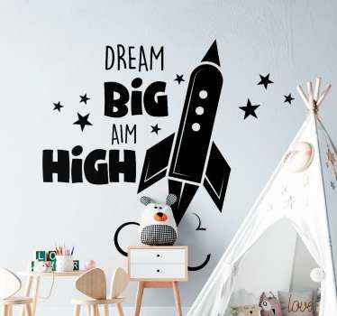 Decorate your space with illustrative motivational design like this space rocket design with inspiration quote that reads ''Dream big aim high''.