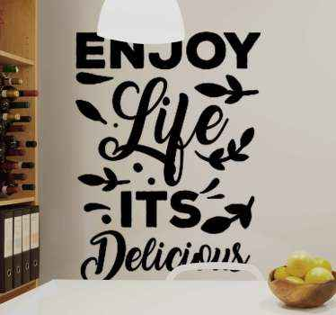 Text quote sticker for home decoration. The text reads ''Enjoy life its delicious''. This text vinyl decal is printed together with other features.
