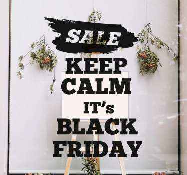This brilliant window sticker design features the text 'Sale. Keep calm it's Black Friday'. +10,000 satisfied customers.