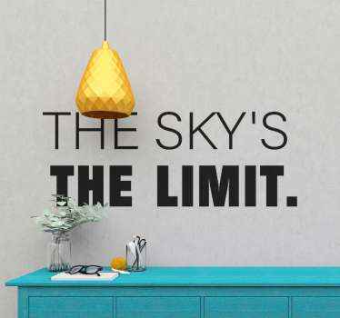 If you believe there are no limits in life this motivational quote sticker is perfect to decorate your house and make everyone inspired by it.