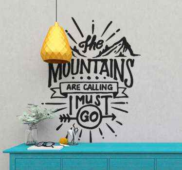 Decorative inspiring motivation sticker to decorate a wall space in the house. The text quote on it reads ''The mountains are calling i must go'.