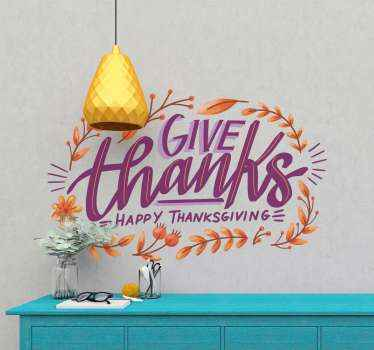 Give thanks happy thanksgiving sticker on a purple color with autumn leaves around as border to make your house look perfect for this special day.